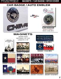 Our magnets are made with quality and will not fall apart.  Great images, great price and even custom designs available.  Our Auto Emblems are Made in USA and a great way to show your from Texas.