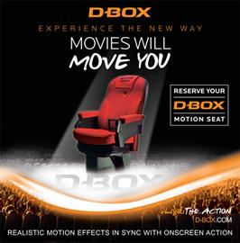 D-BOX is the pioneer and world leader in cinematic motion created specifically for the movie theatre industry. Now, the benefits of that same state-of-the-art immersive technology can be experienced in the comfort of your customers' homes.